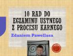 10 rad do ustnego z Procesu karnego zd. Pawellasa