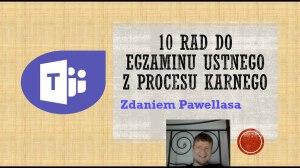 10 rad do egzaminu z Procesu karnego