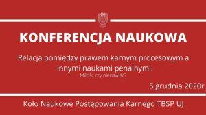 """Konferencja """"Relacja między procesem karnym a innymi naukami penalnymi"""" – 5.12.2020 r."""