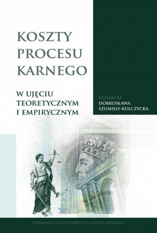 Koszty procesu karnego w ujęciu teoretycznym i empirycznym.