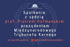 Spotkanie z  prezydentem MTK – prof. Piotrem Hofmańskim – 26.5.2021 r.
