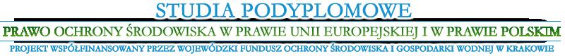 Studia Podyplomowe – Ochrona środowiska w prawie UE i prawie polskim